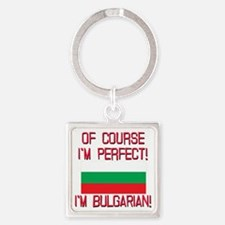 Of Course Im Perfect, Im Bulgarian Square Keychain