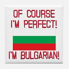 Of Course Im Perfect, Im Bulgarian Tile Coaster