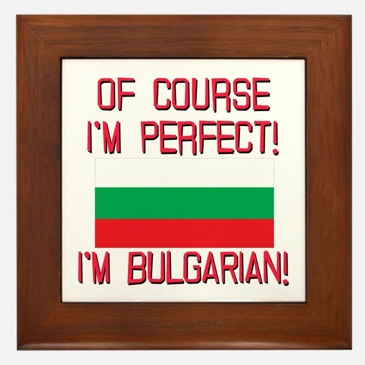 Of Course Im Perfect, Im Bulgarian Framed Tile