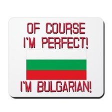 Of Course Im Perfect, Im Bulgarian Mousepad