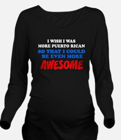 More Puerto Rican More Awesome Long Sleeve Materni
