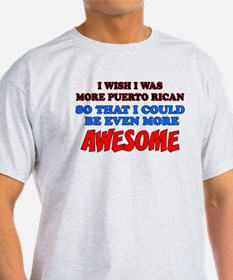 More Puerto Rican More Awesome T-Shirt