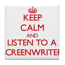 Keep Calm and Listen to a Screenwriter Tile Coaste