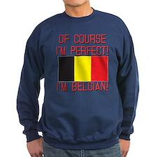 Of Course I'm Perfect, I'm Belgi Sweatshirt