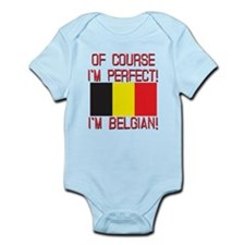 Of Course I'm Perfect, I'm Belgian Infant Bodysuit