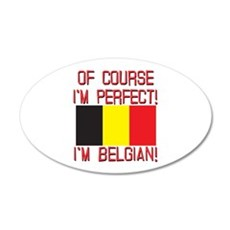 Of Course I'm Perfect, I'm B 35x21 Oval Wall Decal