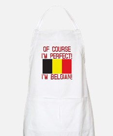 Of Course I'm Perfect, I'm Belgian Apron