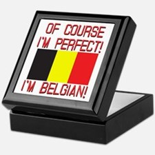 Of Course I'm Perfect, I'm Belgian Keepsake Box