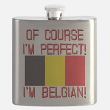 Of Course I'm Perfect, I'm Belgian Flask