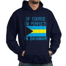 Of Course Im Perfect Im Bahamian Hoodie