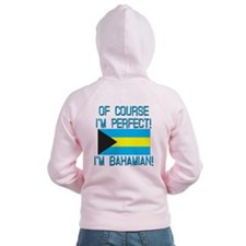 Of Course Im Perfect Im Bahami Zip Hoodie