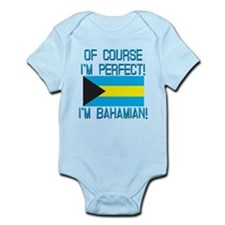 Of Course Im Perfect Im Bahamian Infant Bodysuit