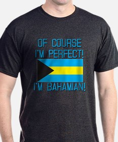 Of Course Im Perfect Im Bahamian T-Shirt