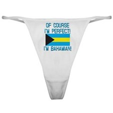 Of Course Im Perfect Im Bahamian Classic Thong