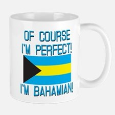 Of Course Im Perfect Im Bahamian Mug