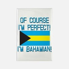 Of Course Im Perfect Im Bahamian Rectangle Magnet