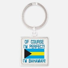 Of Course Im Perfect Im Bahamian Square Keychain