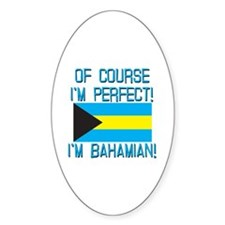 Of Course Im Perfect Im Bahamian Decal