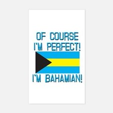 Of Course Im Perfect Im Baham Decal