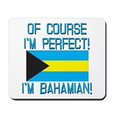 Of Course Im Perfect Im Bahamian Mousepad