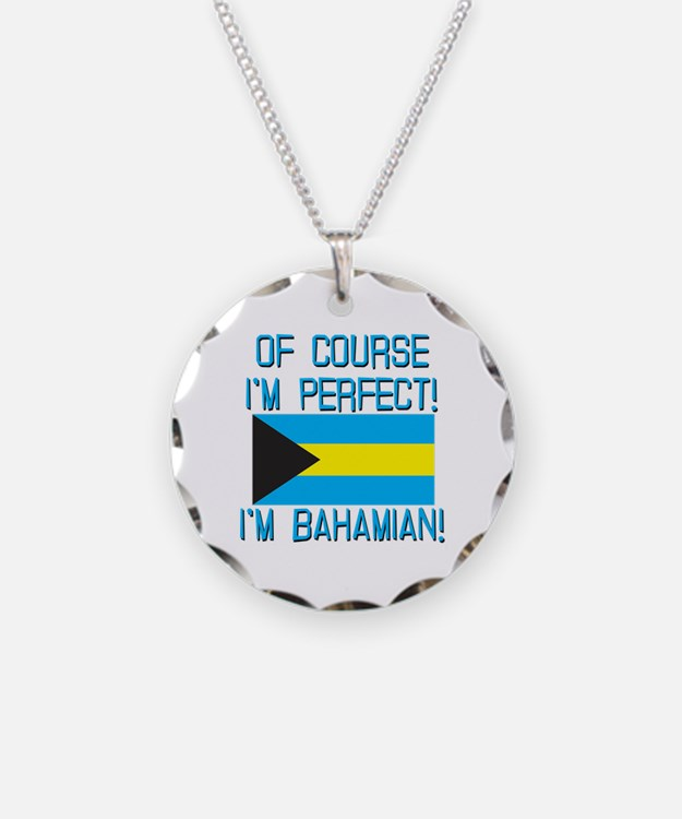 Of Course Im Perfect Im Bah Necklace