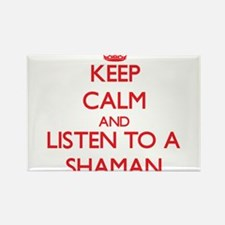 Keep Calm and Listen to a Shaman Magnets