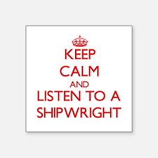 Keep Calm and Listen to a Shipwright Sticker