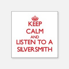 Keep Calm and Listen to a Silversmith Sticker