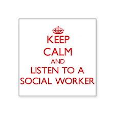 Keep Calm and Listen to a Social Worker Sticker