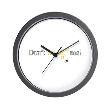 Dont honey me! Wall Clock