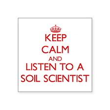 Keep Calm and Listen to a Soil Scientist Sticker