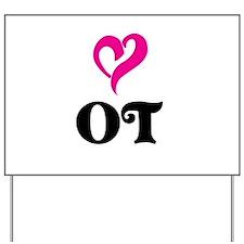 OT LOVE Yard Sign