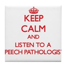 Keep Calm and Listen to a Speech Pathologist Tile