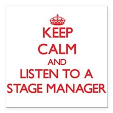 Keep Calm and Listen to a Stage Manager Square Car