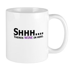 Shhh Wine in here Mugs