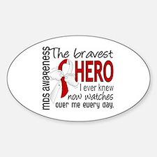 MDS Bravest Hero Sticker (Oval)