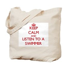 Keep Calm and Listen to a Swimmer Tote Bag