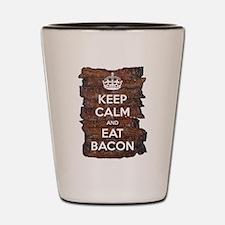 Keep Calm Eat Bacon Shot Glass