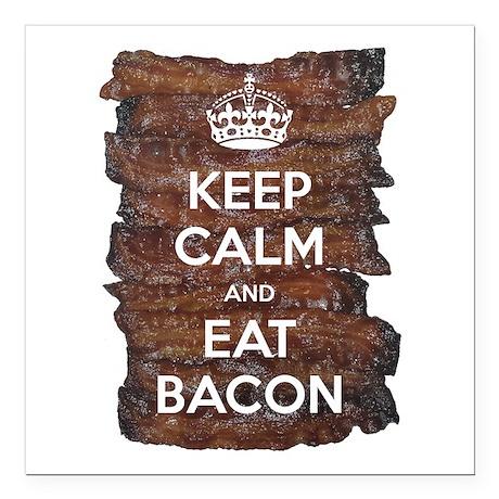 "Keep Calm Eat Bacon Square Car Magnet 3"" x 3"""