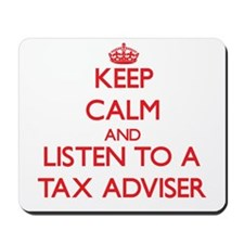 Keep Calm and Listen to a Tax Adviser Mousepad