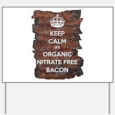 Keep Calm Organic Bacon Yard Sign