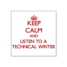 Keep Calm and Listen to a Technical Writer Sticker
