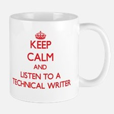 Keep Calm and Listen to a Technical Writer Mugs