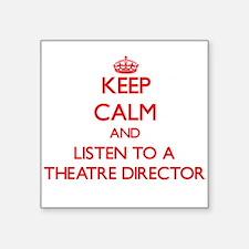 Keep Calm and Listen to a aatre Director Sticker