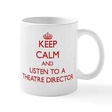 Keep Calm and Listen to a aatre Director Mugs