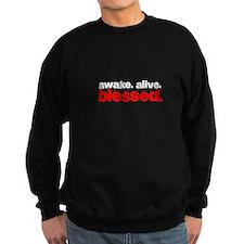 awake alive blessed Sweatshirt