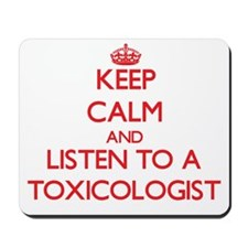 Keep Calm and Listen to a Toxicologist Mousepad