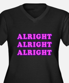 Alright Alright Alright Plus Size T-Shirt