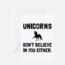 Unicorns Dont Believe Greeting Cards