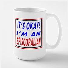 Its Okay--Im an Episcopalian Mugs